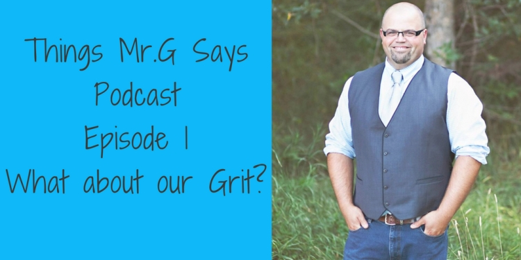 Things Mr.G Says Podcast